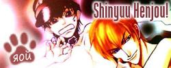Shinyuu Henjou!